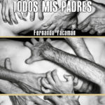 Todos mis padres, de Fernando Yacamán